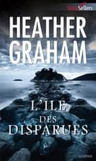 L'île des disparues ebook by Heather Graham