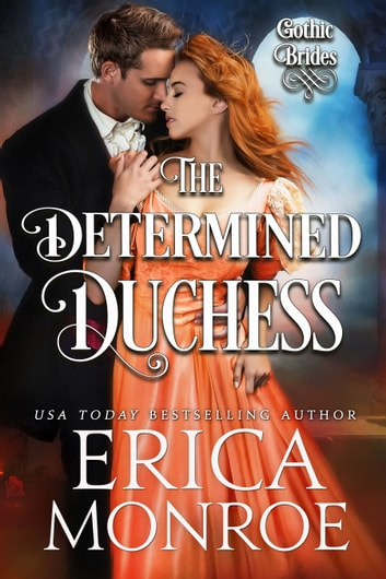 The Determined Duchess ebook by Erica Monroe