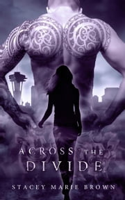 Across The Divide (Collector Series #3) ebook by Stacey Marie Brown