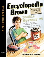 Encyclopedia Brown Double Mystery #4 - Featured mysteries from Encyclopedia Brown, Boy Detective ebook by Donald J. Sobol