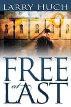 Free At Last - Breaking Generational Curses ebook by Larry Huch