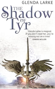 The Shadow Of Tyr - Book Two of the Mirage Makers ebook by Glenda Larke