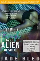 Claimed Rough by an Alien Bundle ebook by Jade Bleu