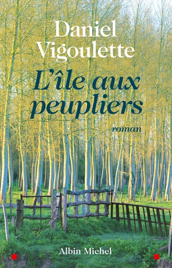 L'Île aux peupliers ebook by Daniel Vigoulette