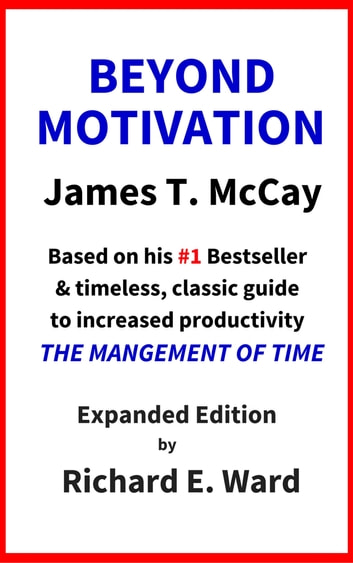 Beyond Motivation: Expanded Edition ebook by James T. McCay