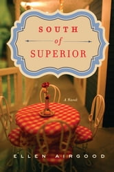 South of Superior ebook by Ellen Airgood