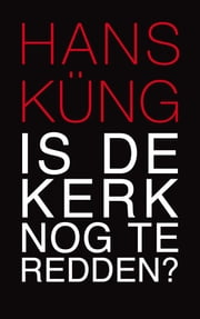 Is de Kerk nog te redden? ebook by Hans Küng