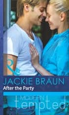 After the Party (Mills & Boon Modern Tempted) 電子書 by Jackie Braun