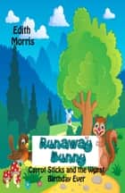 Runaway Bunny ebook by Edith Morris
