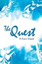 The Quest ebook by Dr. Anjonn Dasgupta