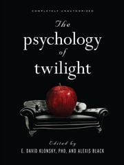 The Psychology of Twilight ebook by E. David Klonsky,Alexis Black,David A. Frederick,Erica Berg,Susan Carnell,Melissa Burkley,Amanda M. Vicary,Jennifer L. Rosner,Mikhail Lyubansky,Robin S. Rosenberg,Jeremy Clyman,Catherine Glenn,Lisa Dinella,Gary Lewandowski,Tamara Greenberg,Peter Stromberg,Pamela Rutledge
