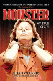Monster ebook by Aileen Wuornos,Christopher Berry-Dee