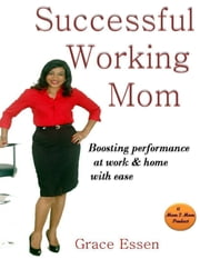 Successful Working Mom ebook by Grace Essen