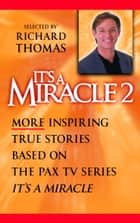 It's a Miracle 2 ebook by Richard Thomas, Richard Thomas
