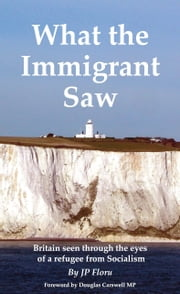 What the Immigrant Saw ebook by JP Floru