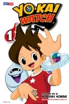 YO-KAI WATCH, Vol. 1 ebook by Noriyuki Konishi