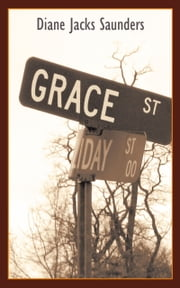 Grace Street ebook by Diane Jacks Saunders