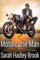 Motorcycle Man ebook by Sarah Hadley Brook