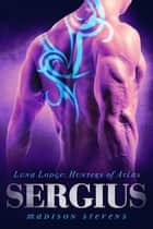 Sergius - #4 ebook by Madison Stevens