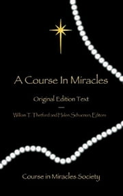 A Course in Miracles - Workbook for Students/Manual for Teachers ebook by Helen Schucman,William T. Thetford