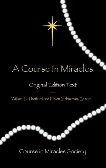 A Course in Miracles - Original Edition Text ebook by