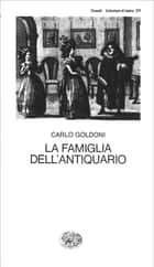 La famiglia dell'antiquario eBook by Carlo Goldoni, Guido Davico Bonino