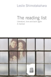 The Reading List - Literature, love and back again ebook by Leslie Shimotakahara