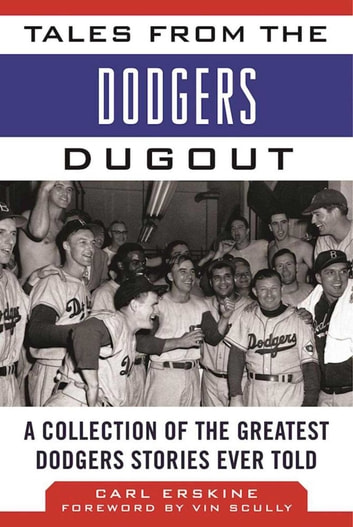 Tales from the Dodgers Dugout - A Collection of the Greatest Dodgers Stories Ever Told ebook by Carl Erskine
