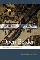 Open Borders - In Defense of Free Movement ebook by Charles Heller, Christine Leuenberger, Reece Jones,...