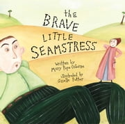 The Brave Little Seamstress - with audio recording ebook by Mary Pope Osborne,Giselle Potter
