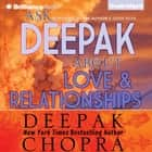 Ask Deepak About Love & Relationships livre audio by Deepak Chopra, Deepak Chopra, Joyce Bean