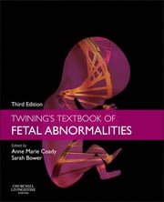 Twining's Textbook of Fetal Abnormalities ebook by Anne Marie Coady,Sarah Bower