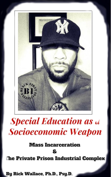 Special Education As a Socioeconomic Weapon ebook by Rick Wallace Ph.D, Psy.D.