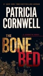 The Bone Bed ebook by Patricia Cornwell