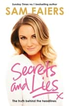Secrets and Lies - The truth behind the headlines ebook by Sam Faiers