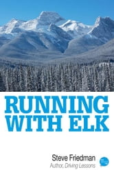 Running with Elk ebook by Steve Friedman