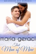 That Man of Mine ebook by Maria Geraci