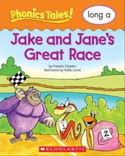 Phonics Tales: The Great Race (Long A) ebook by Charlesworth, Liza
