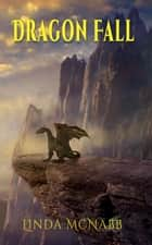 Dragon Fall - Dragons of Avenir, #2 ebook by Linda McNabb