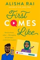 First Comes Like - A Novel ebook by