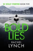 Bold Lies - DI Kelly Porter Book Five ebook by