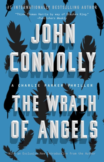 The Wrath of Angels - A Charlie Parker Thriller ebook by John Connolly