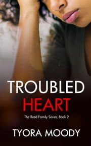 Troubled Heart: A Novella ebook by Tyora Moody