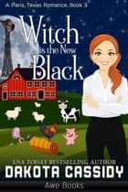 Witch Is the New Black ebook by