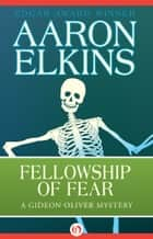 Fellowship of Fear ebook by Aaron Elkins