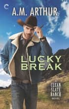 Lucky Break - A Gay Cowboy Romance ebook by A.M. Arthur