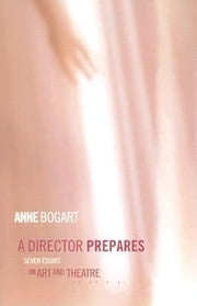 A Director Prepares ebook by Bogart, Anne