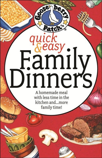 Quick & Easy Family Dinners Cookbook ebook by Gooseberry Patch