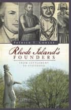 Rhode Island's Founders ebook by Patrick T. Conley
