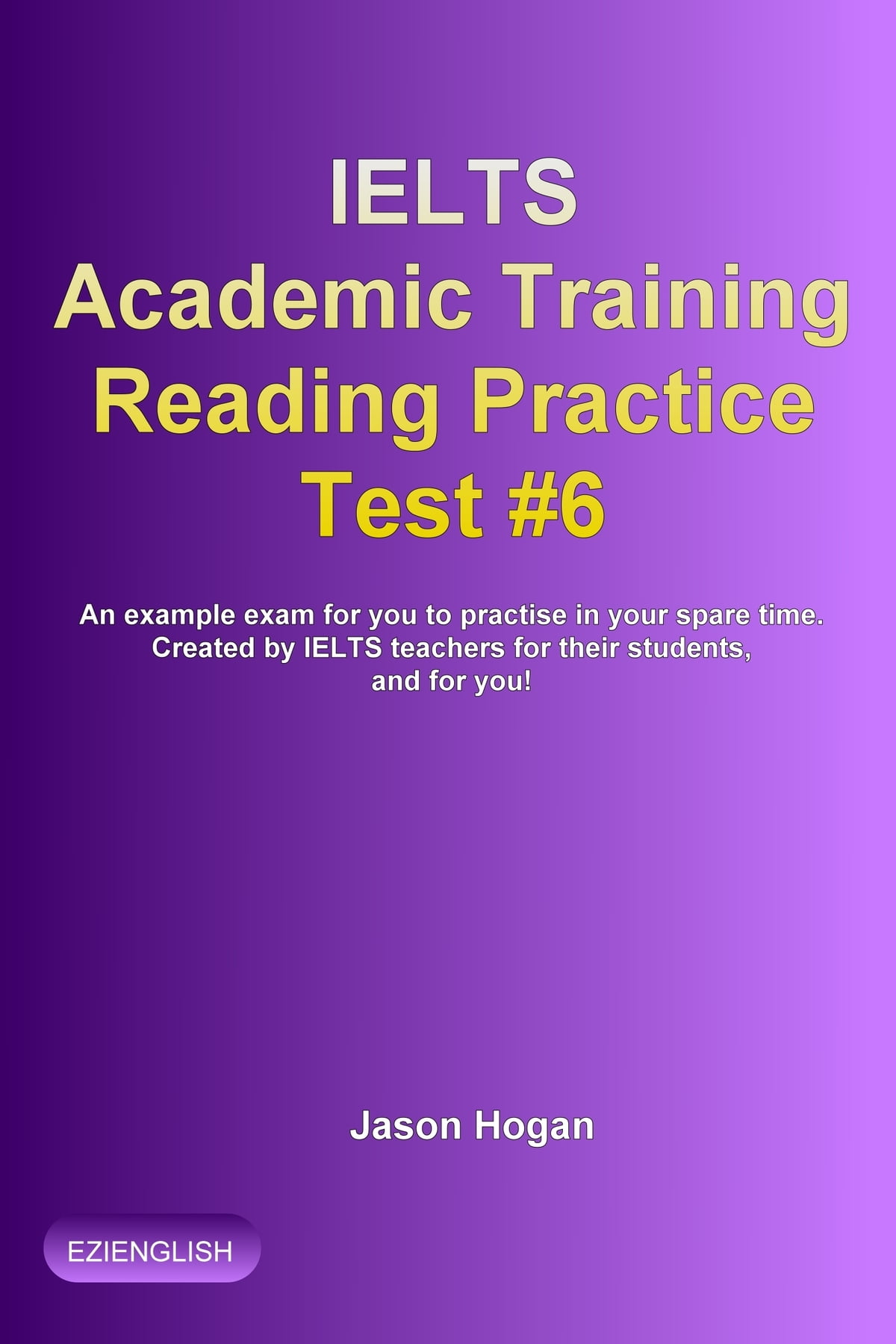- IELTS Academic Training Reading Practice Test #6. An Example Exam